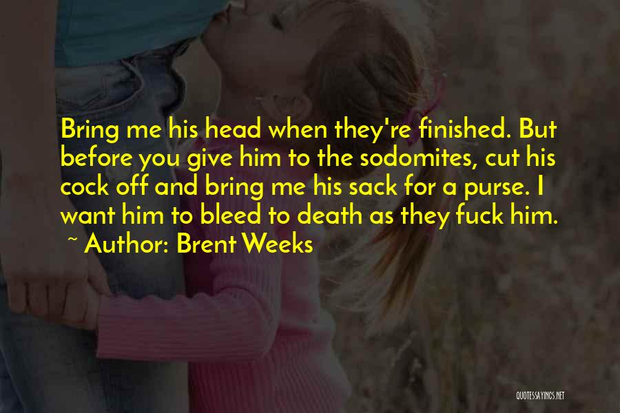 Death Head Quotes By Brent Weeks