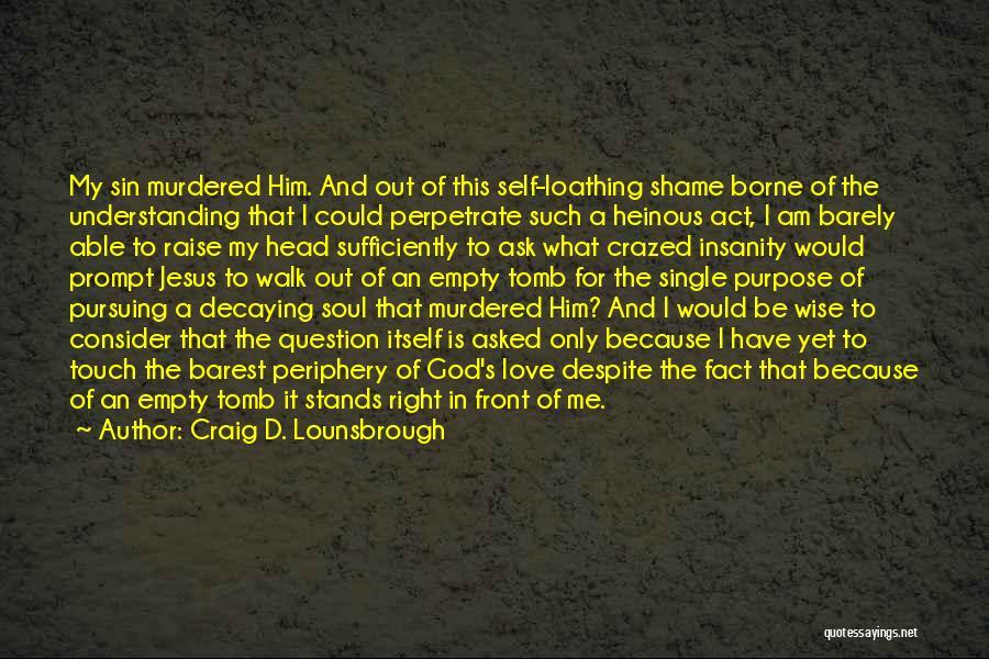 Death Head Quotes By Craig D. Lounsbrough
