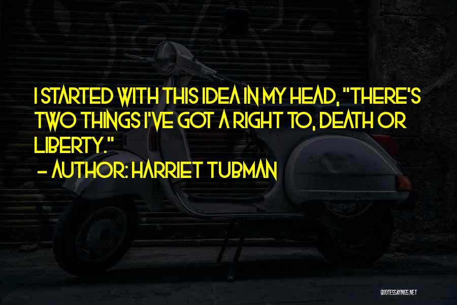 Death Head Quotes By Harriet Tubman