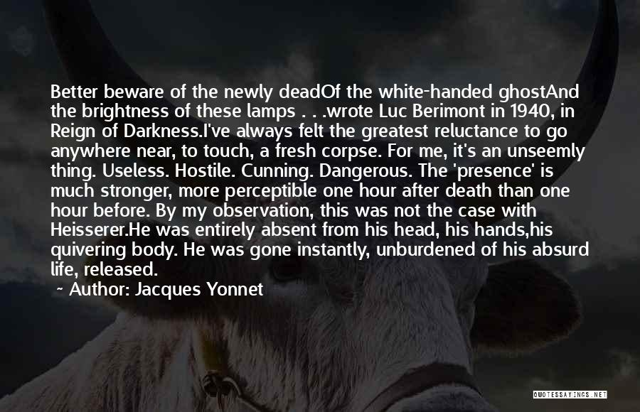 Death Head Quotes By Jacques Yonnet