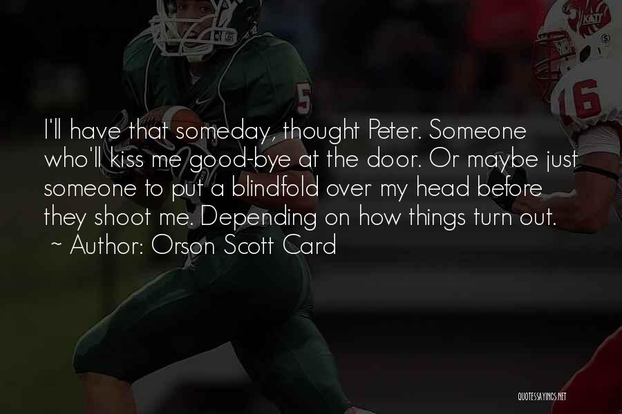 Death Head Quotes By Orson Scott Card