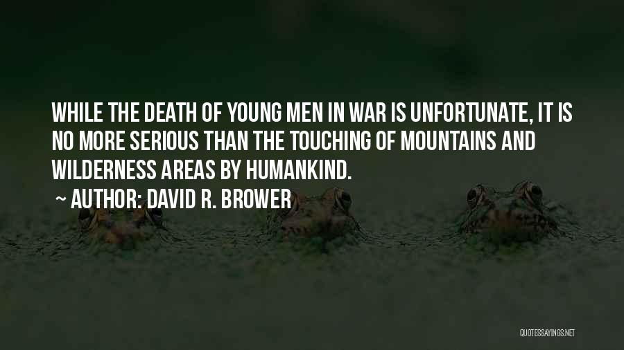 Death In War Quotes By David R. Brower