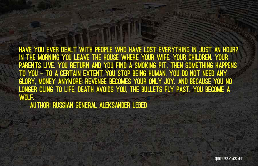 Death In War Quotes By Russian General Aleksander Lebed