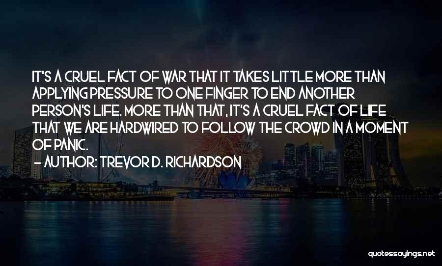Death In War Quotes By Trevor D. Richardson