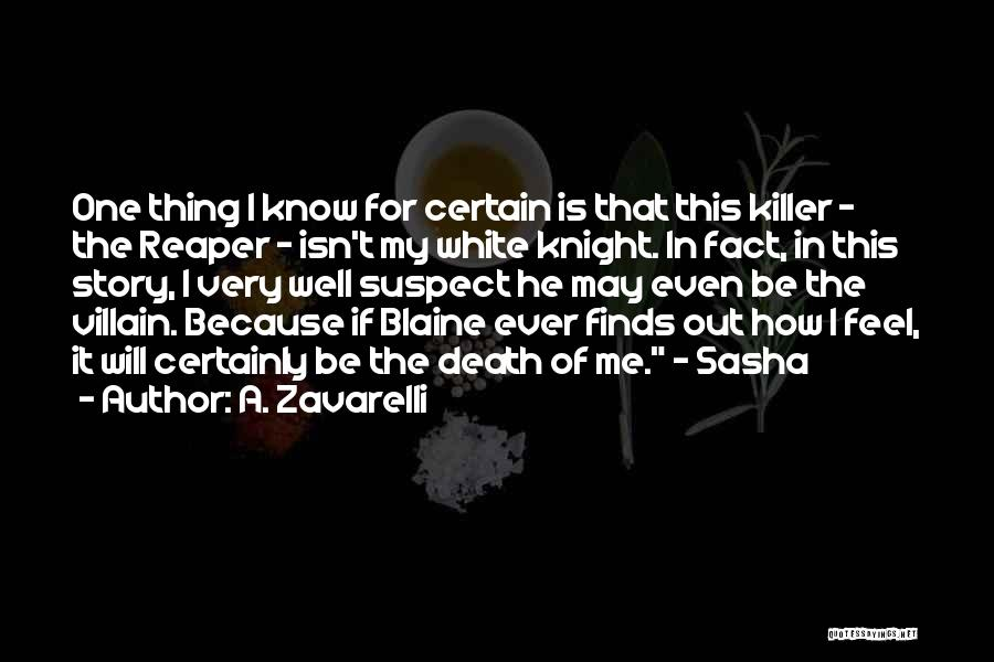 Death Is Certain Quotes By A. Zavarelli
