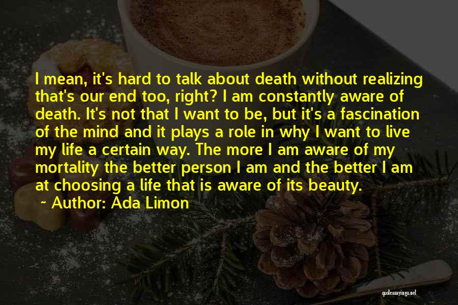 Death Is Certain Quotes By Ada Limon