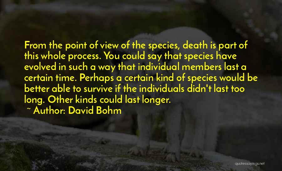 Death Is Certain Quotes By David Bohm