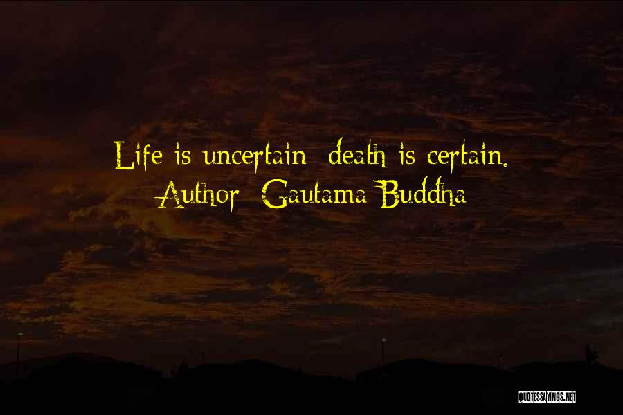 Death Is Certain Quotes By Gautama Buddha