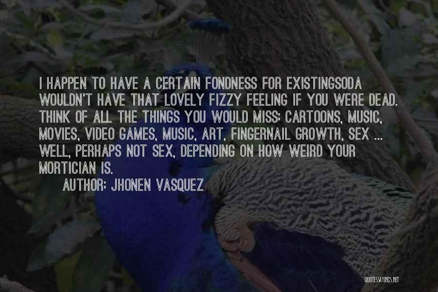 Death Is Certain Quotes By Jhonen Vasquez