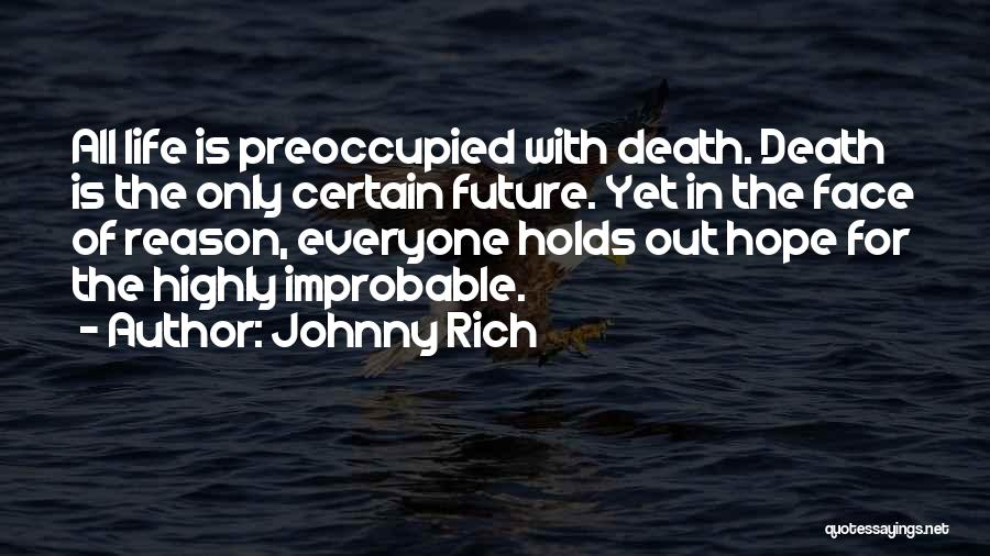 Death Is Certain Quotes By Johnny Rich