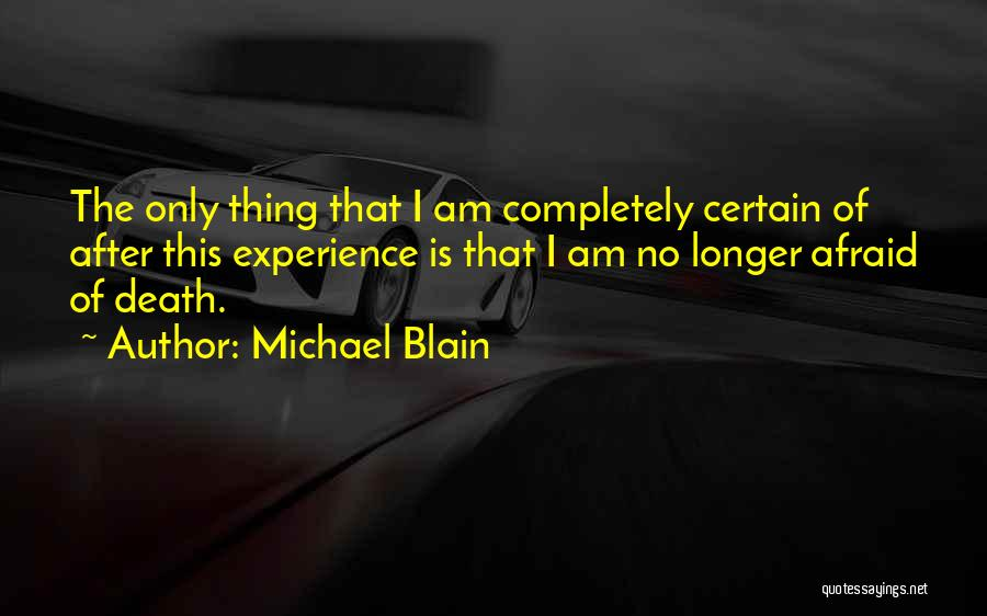 Death Is Certain Quotes By Michael Blain