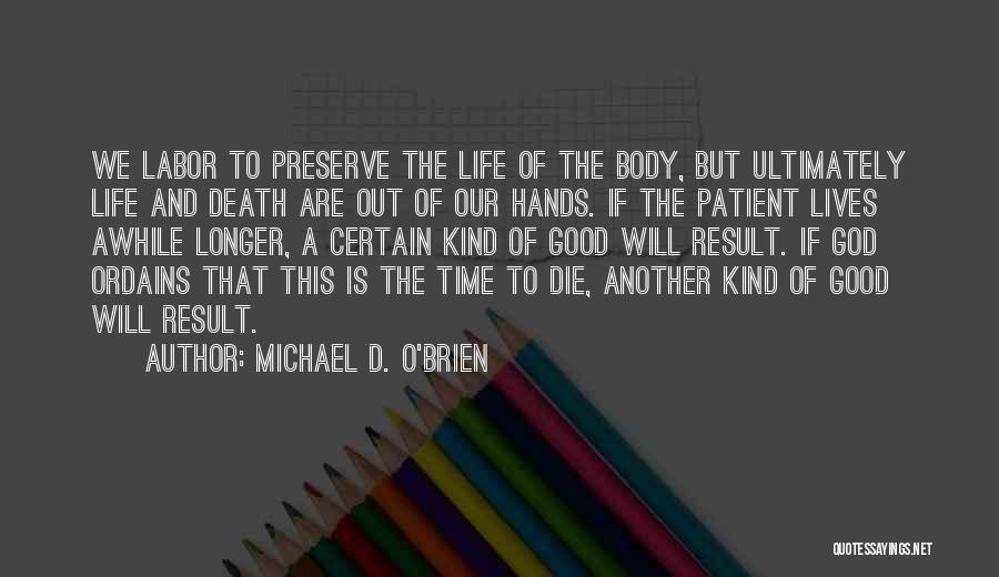 Death Is Certain Quotes By Michael D. O'Brien