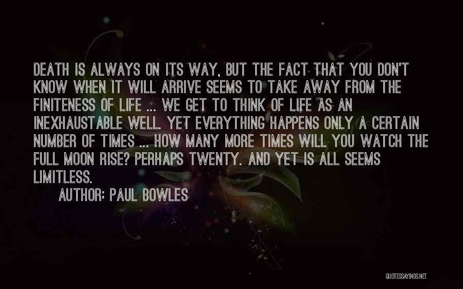 Death Is Certain Quotes By Paul Bowles