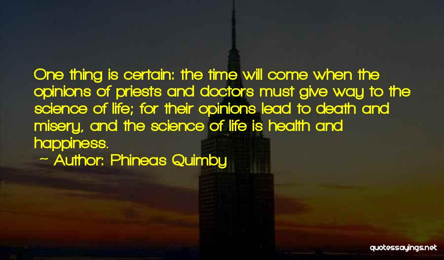 Death Is Certain Quotes By Phineas Quimby