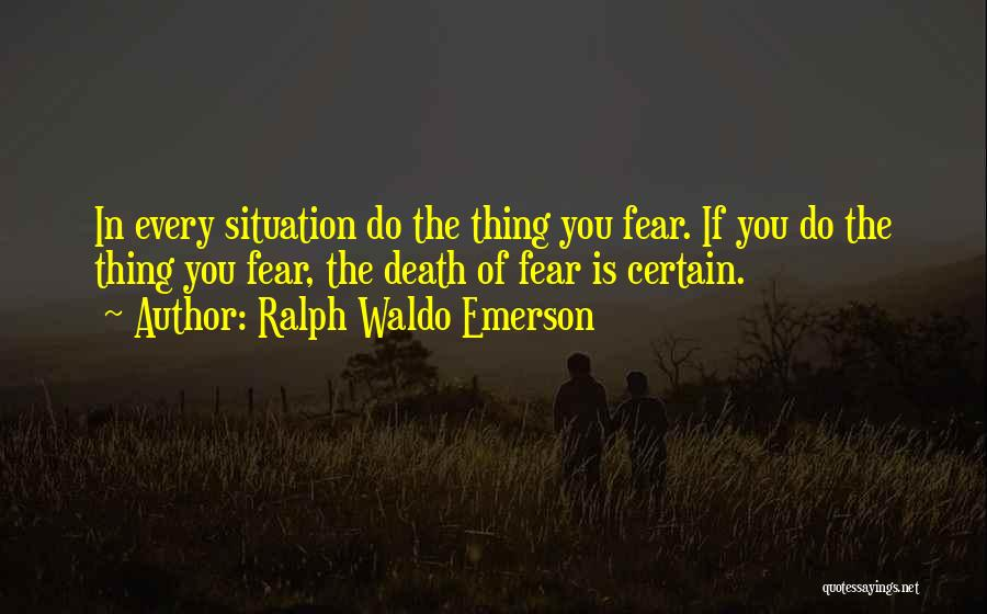 Death Is Certain Quotes By Ralph Waldo Emerson