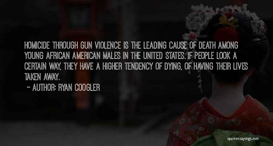 Death Is Certain Quotes By Ryan Coogler