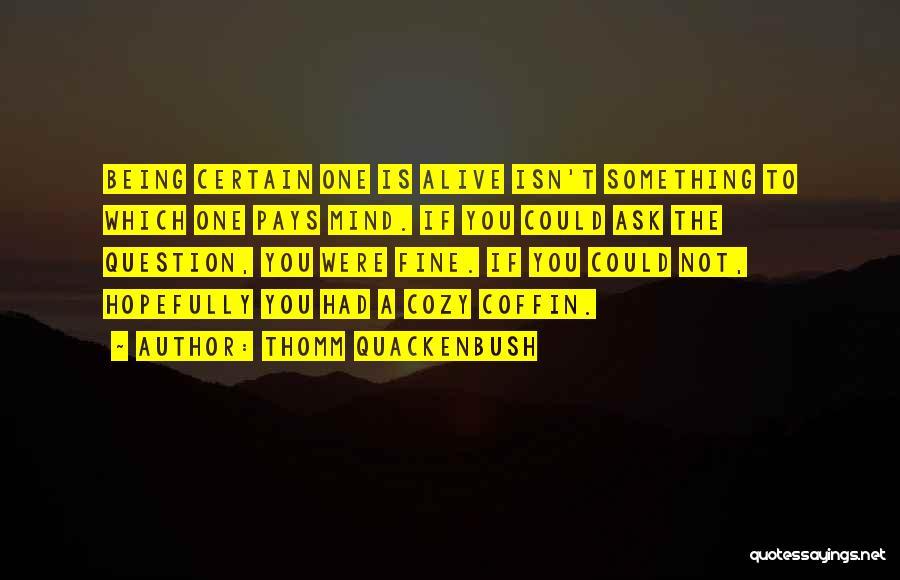 Death Is Certain Quotes By Thomm Quackenbush