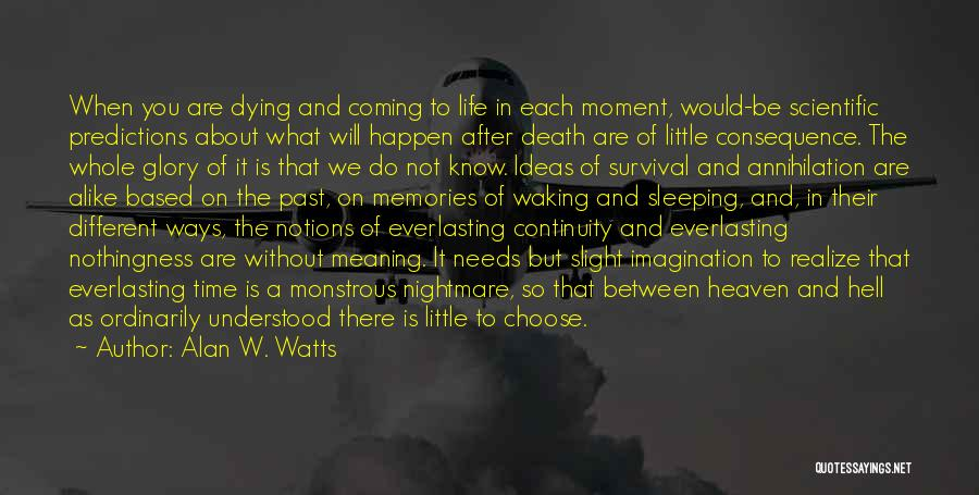 Death Is Coming Quotes By Alan W. Watts