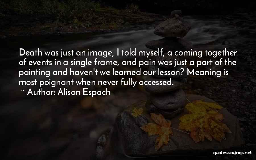 Death Is Coming Quotes By Alison Espach