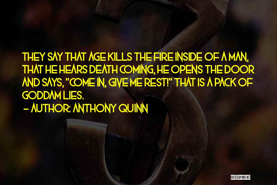 Death Is Coming Quotes By Anthony Quinn