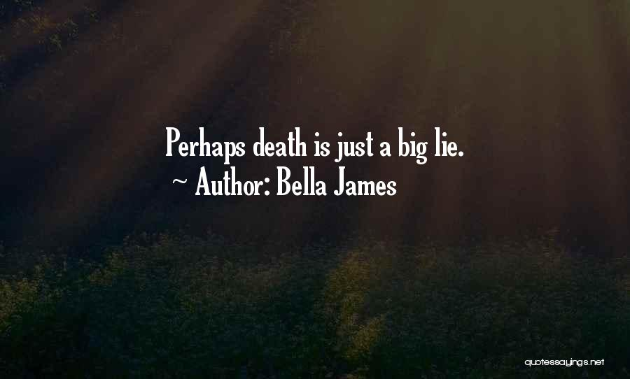 Death Is Coming Quotes By Bella James