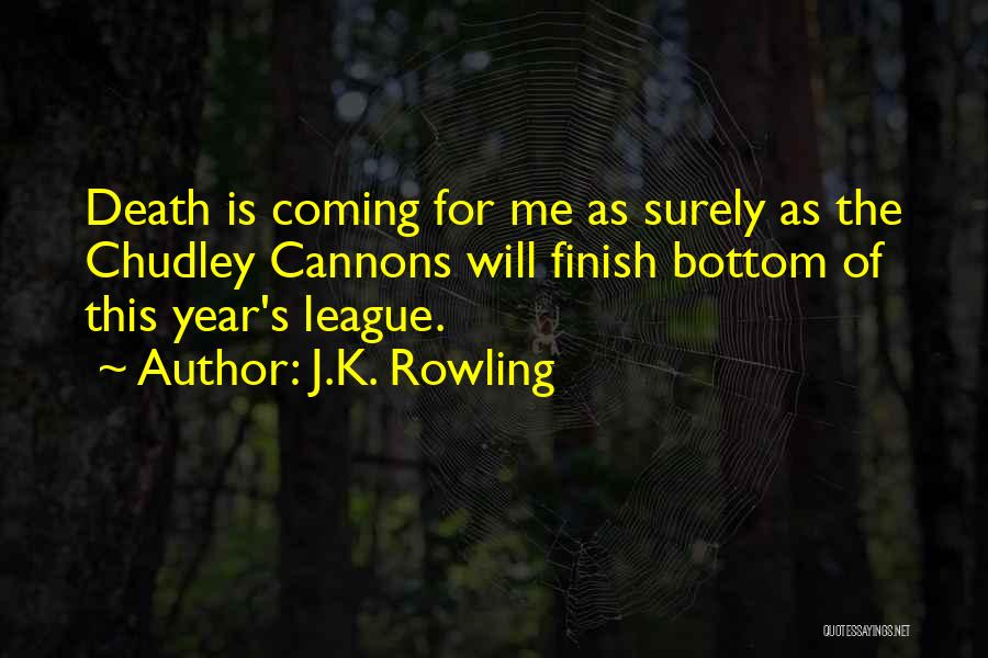 Death Is Coming Quotes By J.K. Rowling
