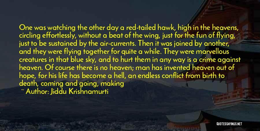 Death Is Coming Quotes By Jiddu Krishnamurti