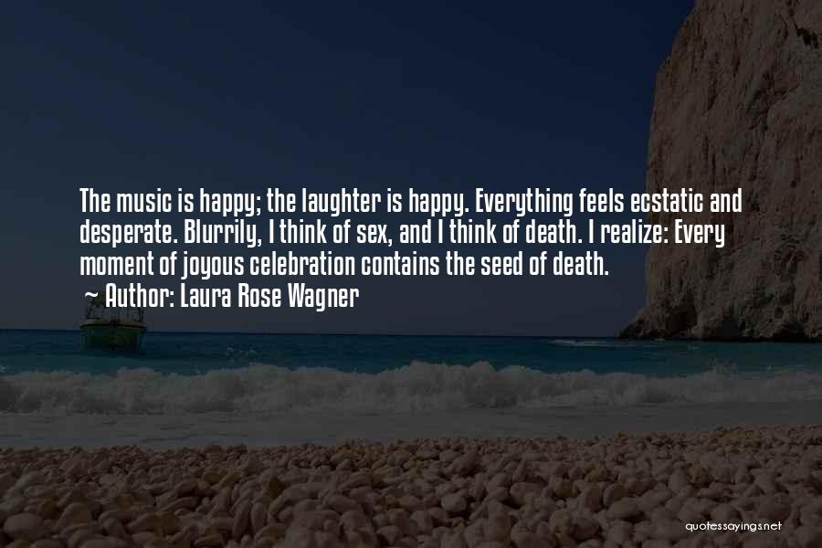 Death Is Coming Quotes By Laura Rose Wagner