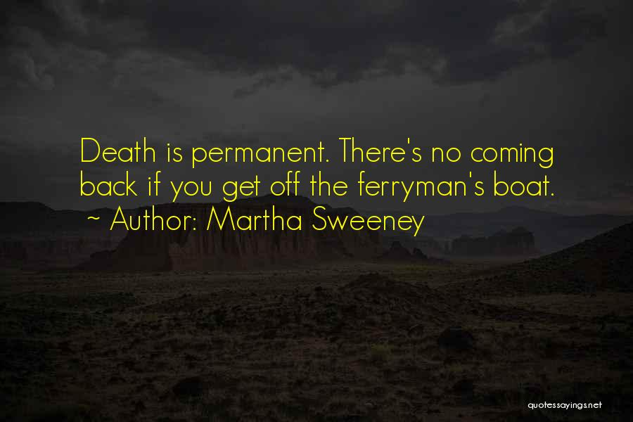 Death Is Coming Quotes By Martha Sweeney