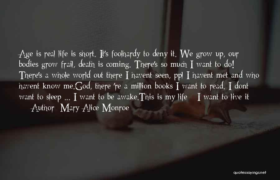 Death Is Coming Quotes By Mary Alice Monroe