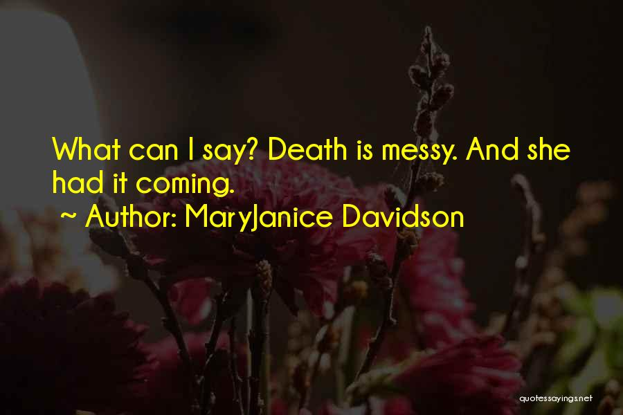 Death Is Coming Quotes By MaryJanice Davidson