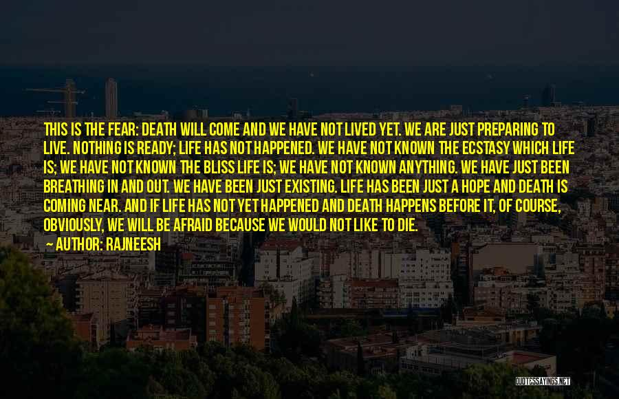 Death Is Coming Quotes By Rajneesh