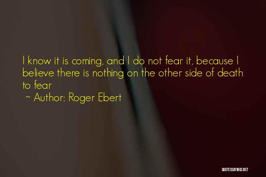 Death Is Coming Quotes By Roger Ebert