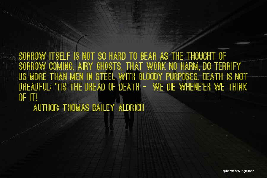 Death Is Coming Quotes By Thomas Bailey Aldrich