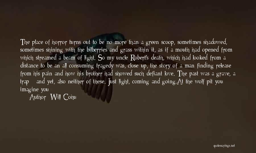 Death Is Coming Quotes By Will Cohu