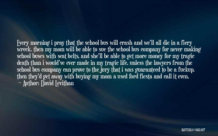 Death Is Guaranteed Quotes By David Levithan