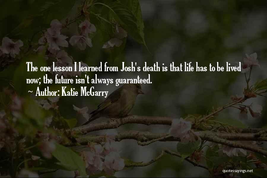 Death Is Guaranteed Quotes By Katie McGarry