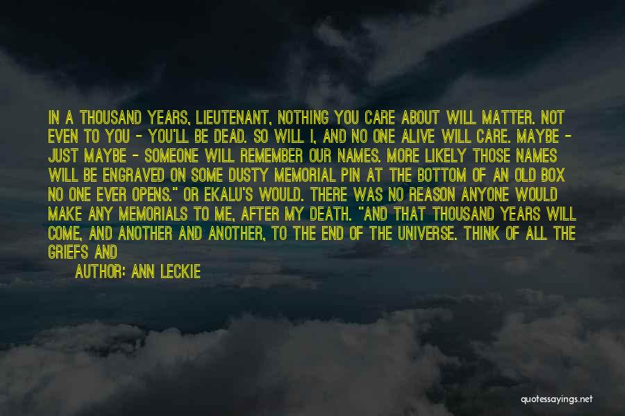 Death Memorials Quotes By Ann Leckie