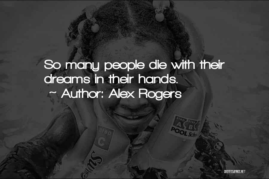 Death Motivational Quotes By Alex Rogers
