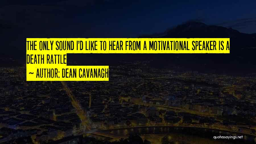 Death Motivational Quotes By Dean Cavanagh