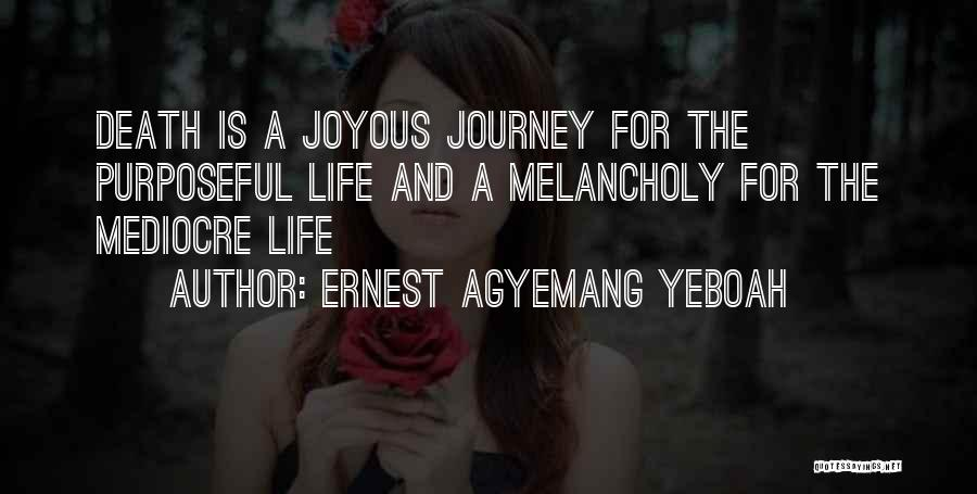 Death Motivational Quotes By Ernest Agyemang Yeboah