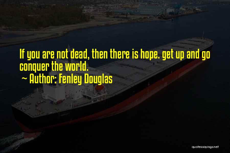 Death Motivational Quotes By Fenley Douglas