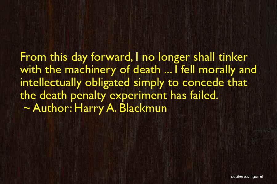 Death Motivational Quotes By Harry A. Blackmun