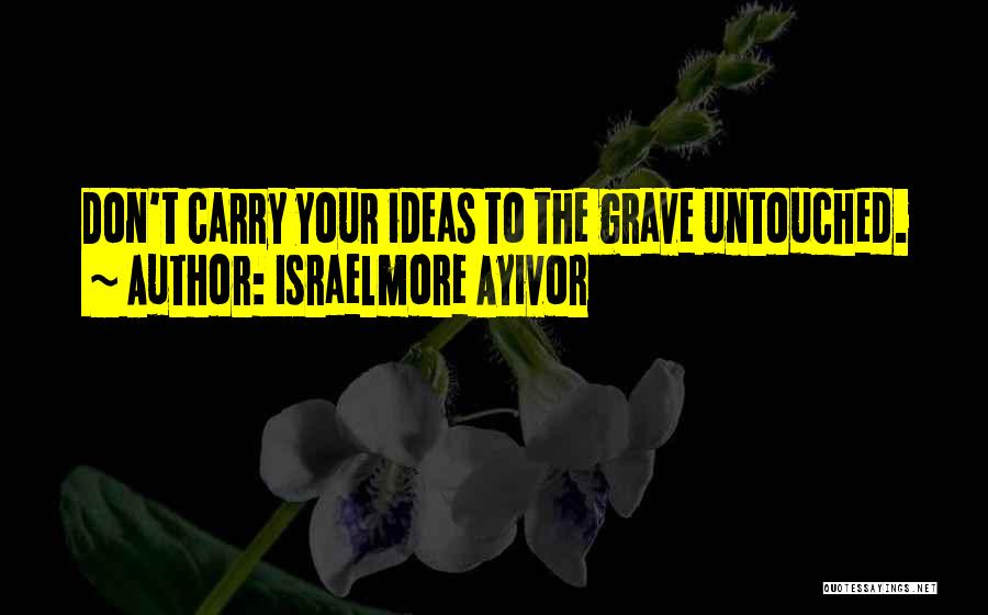 Death Motivational Quotes By Israelmore Ayivor