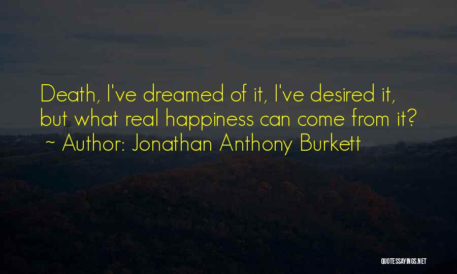 Death Motivational Quotes By Jonathan Anthony Burkett