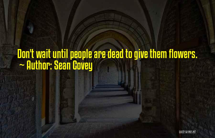 Death Motivational Quotes By Sean Covey