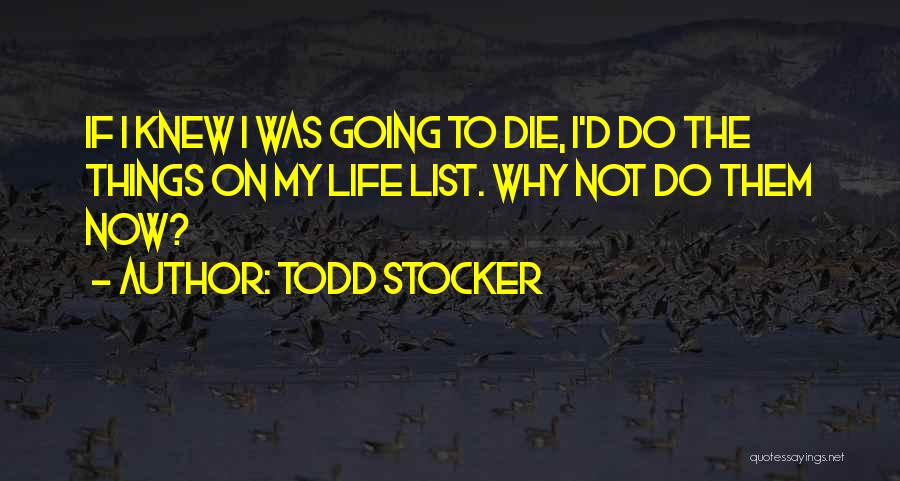 Death Motivational Quotes By Todd Stocker
