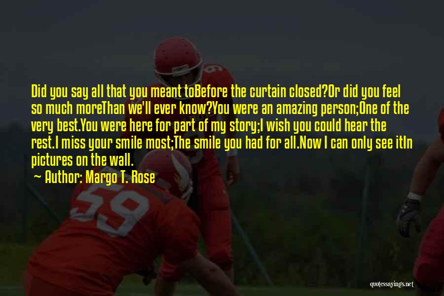 Death Of An Amazing Person Quotes By Margo T. Rose