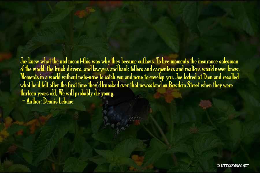 Death Of Salesman Quotes By Dennis Lehane