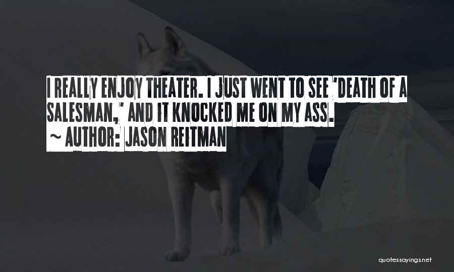Death Of Salesman Quotes By Jason Reitman